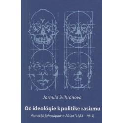 Od ideológie k politike rasizmu