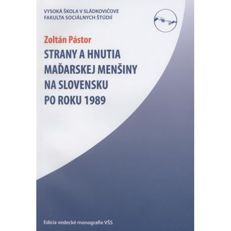 Strany a hnutia maďarskej menšiny na Slovensku po roku 1989