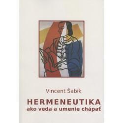 Hermeneutika (ako veda a umenie chápať)