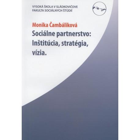 Sociálne partnerstvo: Inštitúcia, stratégia, vízia