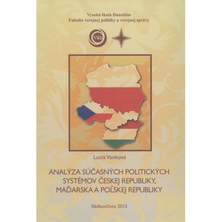 Analýza súčasných politických systémov Českej republiky, Maďarska a Poľskej republiky