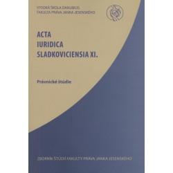Acta Iuridica Sladkoviciensia XI.