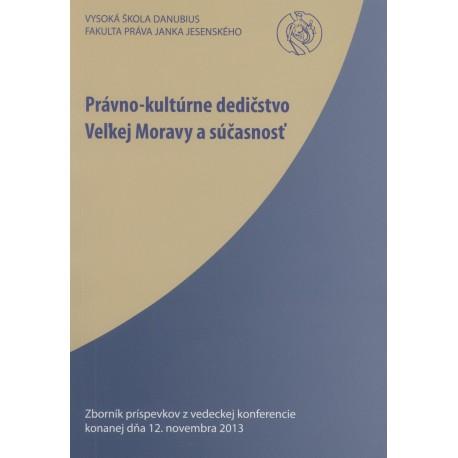 Právno-kultúrne dedičstvo Veľkej Moravy a súčasnosť