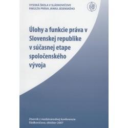 Úlohy a funkcie práva v Slovenskej republike v súčasnej etape spoločenského vývoja