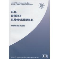 Acta Iuridica Sladkoviciensia II.