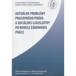 Aktuálne problémy pracovného práva a sociálnej legislatívy po novele Zákonníka práce