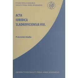 Acta Iuridica Sladkoviciensia VIII.