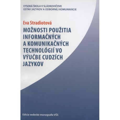 Možnosti použitia informačných a komunikačných technológií vo výučbe cudzích jazykov