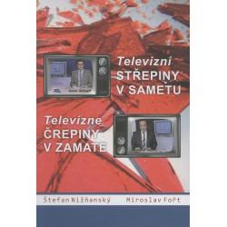 Televizní střepiny v sametu / Televízne črepiny v zamate