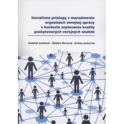 Inovatívne prístupy v manažmente organizácií verejnej správy v kontexte zvyšovania kvality poskytovaných verejných služieb