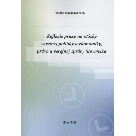 Reflexie praxe na otázky verejnej politiky a ekonomiky, práva a verejnej správy Slovenska