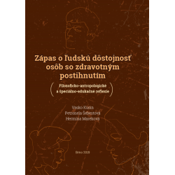 Zápas o ľudskú dôstojnosť osôb so zdravotným postihnutím (Filozoficko-antropologické a špeciálno-edukačné reflexie)