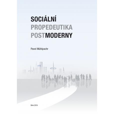 Sociální propedeutika postmoderny